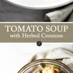 Tomato soup garnished with homemade herbed croutons | girlgonegourmet.com