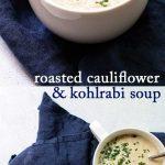Roasted Cauliflower & Kohlrabi Soup