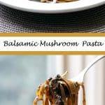 balsamic mushroom pasta photo collage