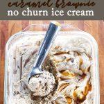 Caramel brownie no-churn ice cream