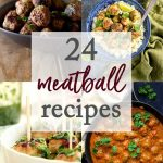 24 Must-Make Meatball Recipes