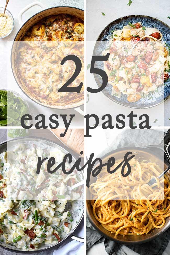 25 Easy Pasta Recipes (That Aren't Boring!)
