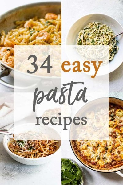 34 Easy Pasta Recipes