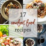 17 Amazing Comfort Food Recipes to keep you cozy all winter!