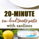 Sun-Dried Tomato Pasta with Sardines