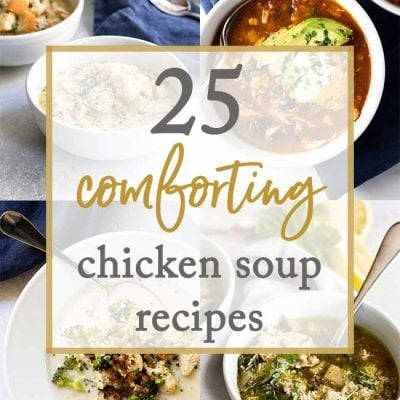 25 Comforting Chicken Soup Recipes