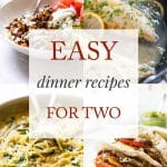 photo collage of easy dinner recipes for two