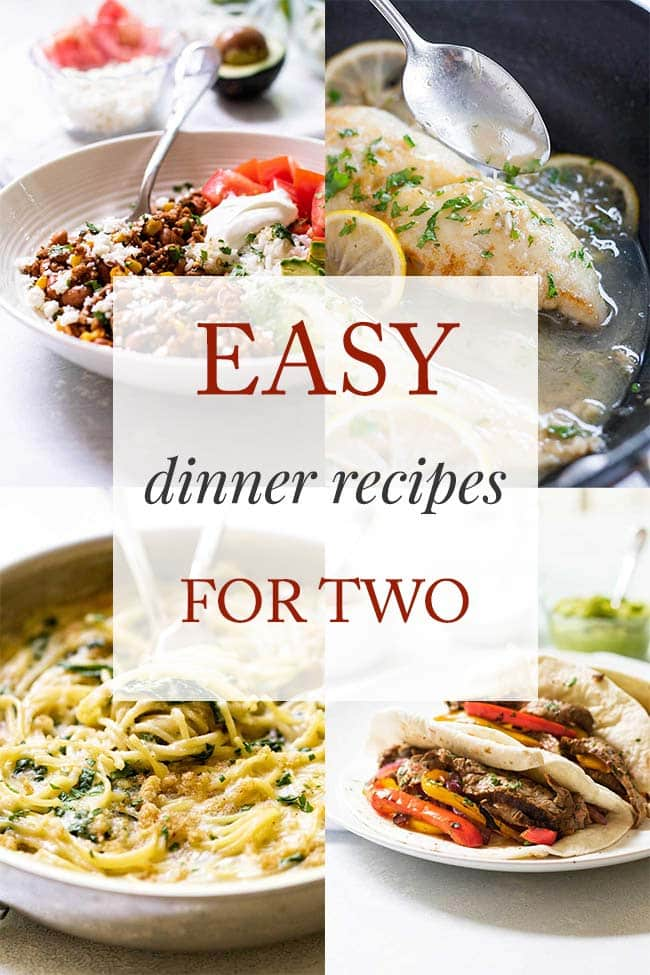11 easy dinner recipes for two girl gone gourmet