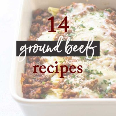 14 Ground Beef Recipes to Make for Dinner Tonight