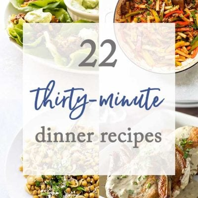 22 30-Minute Dinner Recipes