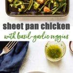 Sheet pan chicken with basil-garlic veggies