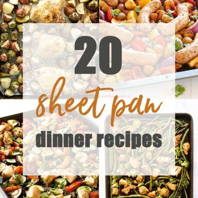 20 Amazing Sheet Pan Dinners