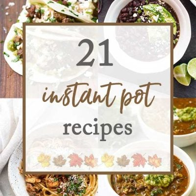 21 Instant Pot Recipes to Make all Fall