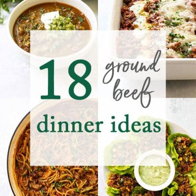 18 Ground Beef Recipes to Make for Dinner