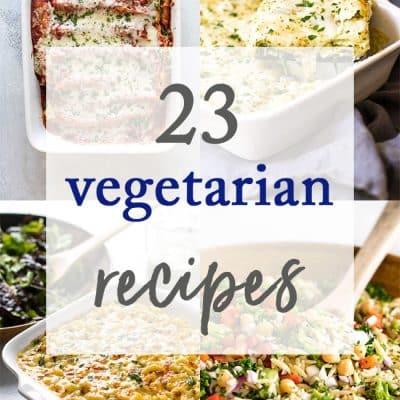 23 Vegetarian Meals