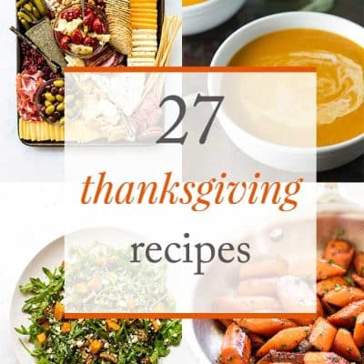 27 Thanksgiving Dinner Recipes to Try